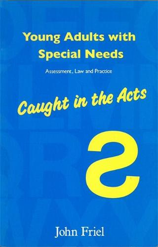 Young Adults with Special Needs: Assessment, Law and Practice - Caught in the Acts (Paperback)
