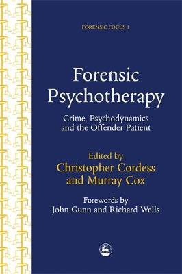 Forensic Psychotherapy: Crime, Psychodynamics and the Offender Patient - Forensic Focus (Hardback)