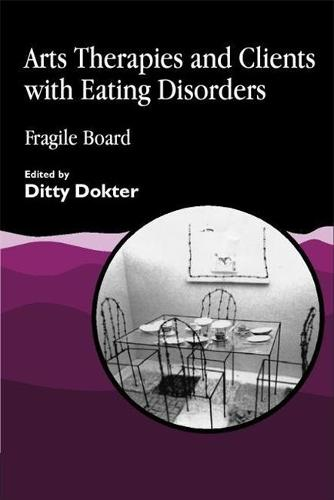 Arts Therapies and Clients with Eating Disorders: Fragile Board (Paperback)