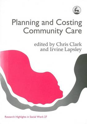 Planning and Costing Community Care - Research Highlights in Social Work (Paperback)