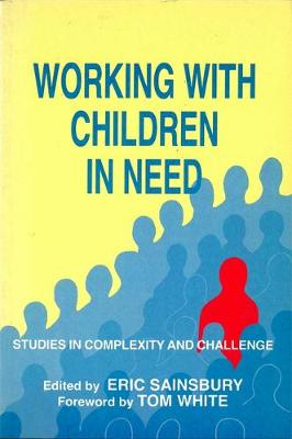 Working with Children in Need: Studies in Complexity and Challenge (Paperback)