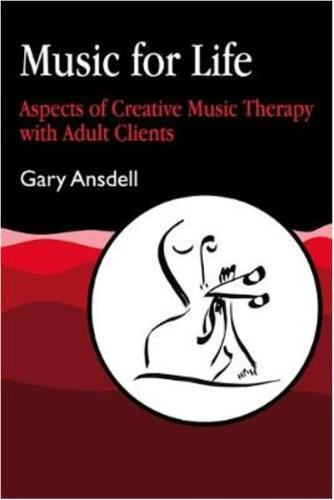 Music for Life: Aspects of Creative Music Therapy with Adult Clients (Paperback)