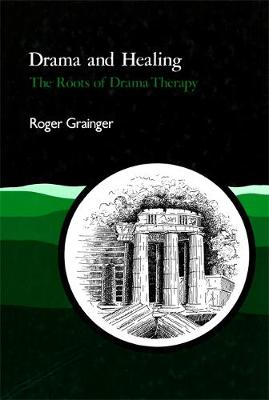Drama and Healing: The Roots of Drama Therapy (Paperback)