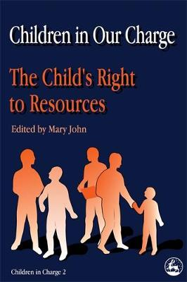 Children in Our Charge: The Child's Right to Resources - Children in Charge (Paperback)