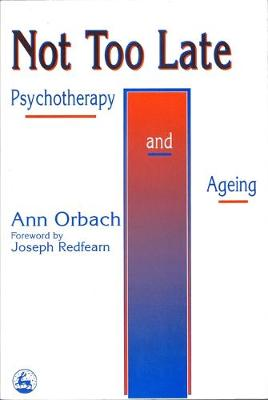 Not Too Late: Ageing and Psychotherapy (Paperback)