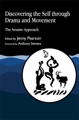 Discovering the Self through Drama and Movement: The Sesame Approach (Paperback)