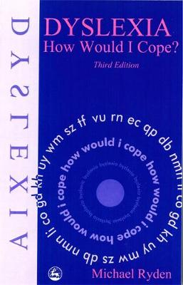Dyslexia: How Would I Cope? Third Edition (Paperback)