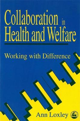 Collaboration in Health and Welfare: Working with Difference (Paperback)