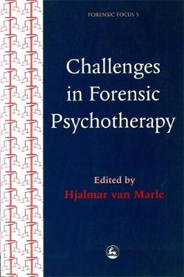 Challenges in Forensic Psychotherapy - Forensic Focus (Paperback)