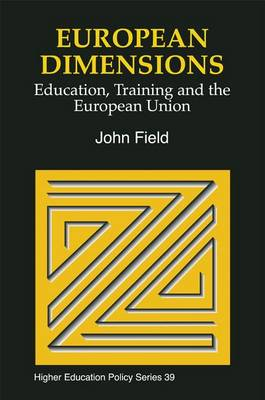 European Dimensions: Education, Training and the European Union - Higher Education Policy (Paperback)