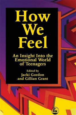 How We Feel: An Insight into the Emotional World of Teenagers (Paperback)