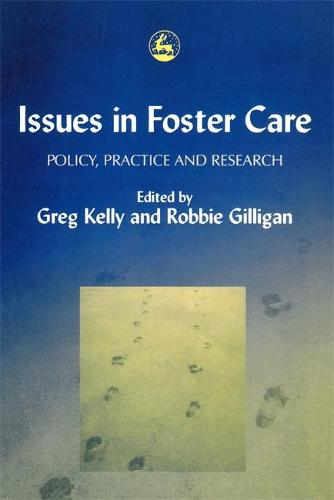 Issues in Foster Care: Policy, Practice and Research (Paperback)
