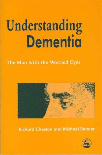 Understanding Dementia: The Man with the Worried Eyes (Paperback)