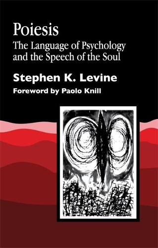 Poiesis: The Language of Psychology and the Speech of the Soul (Paperback)