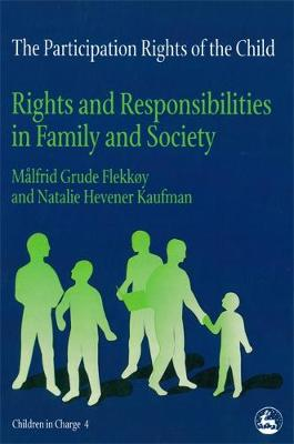 The Participation Rights of the Child: Rights and Responsibilities in Family and Society - Children in Charge (Paperback)