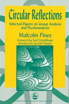 Circular Reflections: Selected Papers on Group Analysis and Psychoanalysis - International Library of Group Analysis (Paperback)