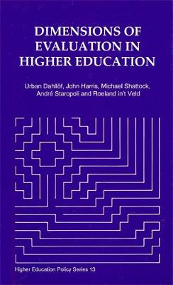 Dimensions of Evaluation in Higher Education: Report of the IHME Study Group on Evaluationin Higher Education - Higher Education Policy (Hardback)