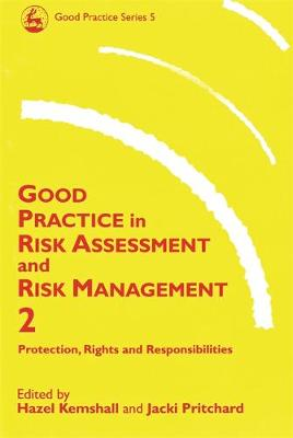Good Practice in Risk Assessment and Risk Management 2 volume set - Good Practice in Health, Social Care and Criminal Justice (Paperback)