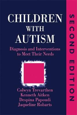 Children with Autism: Diagnosis and Intervention to Meet Their Needs (Paperback)