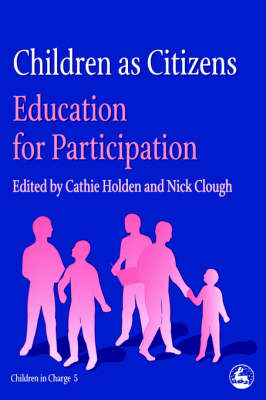 Children as Citizens: Education for Participation - Children in Charge No. 5 (Paperback)