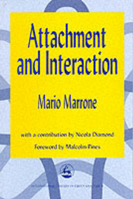Attachment and Interaction - International Library of Group Analysis No. 3 (Paperback)