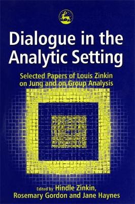 Dialogue in the Analytic Setting: Spoken From the Being (Paperback)