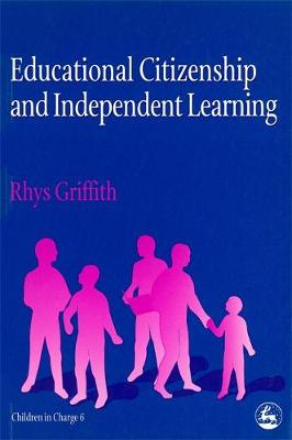 Educational Citizenship and Independent Learning - Children in Charge (Paperback)