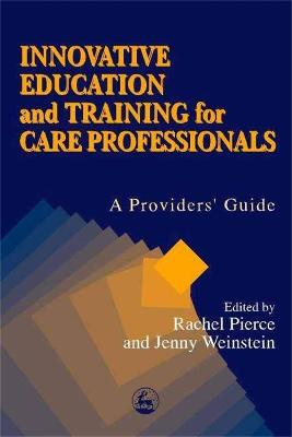 Innovative Education and Training for Care Professionals: A Provider's Guide (Paperback)