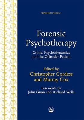 Forensic Psychotherapy: Crime, Psychodynamics and the Offender Patient - Forensic Focus (Paperback)
