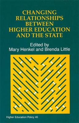 Changing Relationships Between Higher Education and the State - Higher Education Policy (Paperback)