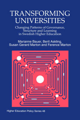 Transforming Universities: Changing Patterns of Governance, Structure and Learning in Swedish Higher Education - Higher Education Policy (Paperback)