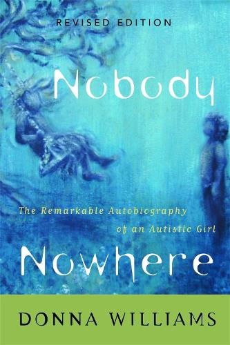 Nobody Nowhere: The Remarkable Autobiography of an Autistic Girl (Paperback)