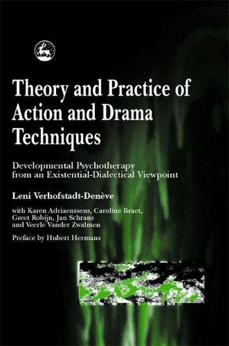 Theory and Practice of Action and Drama Techniques: Developmental Psychotherapy from an Existential-Dialectical Viewpoint (Paperback)