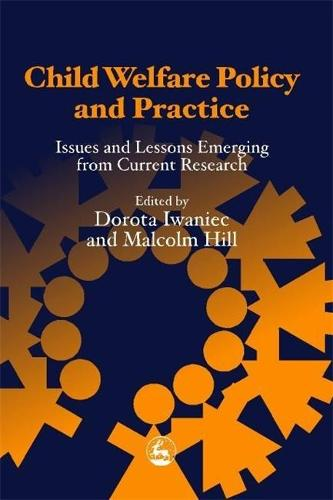 Child Welfare Policy and Practice: Issues and Lessons Emerging from Current Research (Paperback)