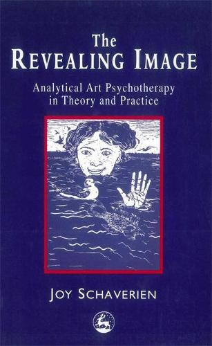 The Revealing Image: Analytical Art Psychotherapy in Theory and Practice (Paperback)