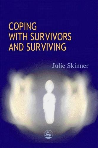 Coping with Survivors and Surviving (Paperback)