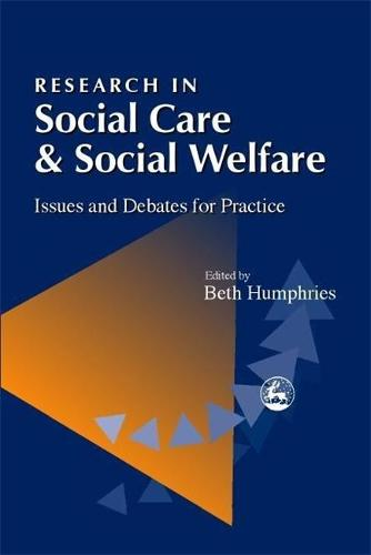 Research in Social Care and Social Welfare: Issues and Debates for Practice (Paperback)