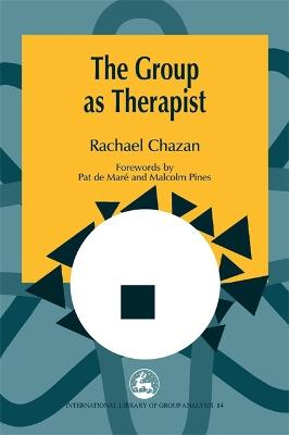 The Group as Therapist - International Library of Group Analysis (Paperback)