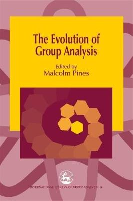 The Evolution of Group Analysis - International Library of Group Analysis (Paperback)