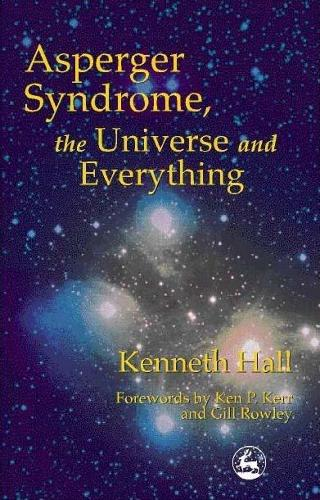 Asperger Syndrome, the Universe and Everything: Kenneth's Book (Paperback)