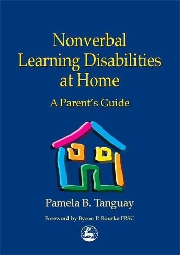 Nonverbal Learning Disabilities at Home: A Parent's Guide (Paperback)
