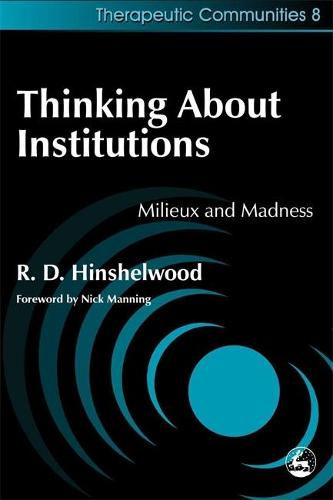 Thinking About Institutions: Milieux and Madness - Community, Culture and Change (Paperback)