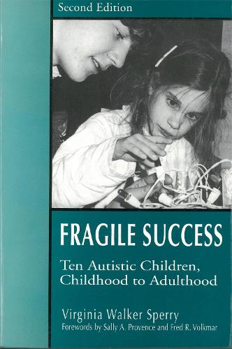 Fragile Success: Ten Autistic Children, Childhood to Adulthood (Paperback)