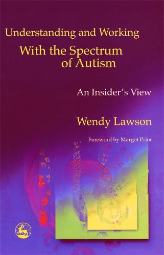 Understanding and Working with the Spectrum of Autism: An Insider's View (Paperback)