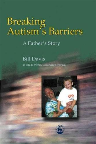 Breaking Autism's Barriers: A Father's Story (Paperback)