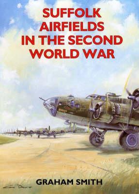 Suffolk Airfields in the Second World War - Airfields in the Second World War (Paperback)