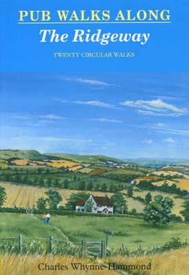 Pub Walks Along the Ridgeway - Pub Walks S. (Paperback)