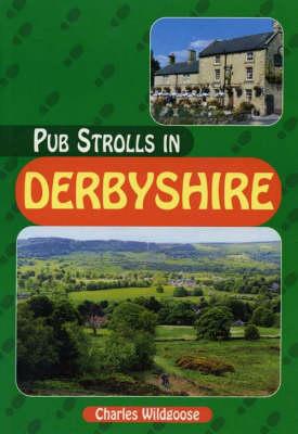 Pub Strolls in Derbyshire - Pub Strolls S. (Paperback)