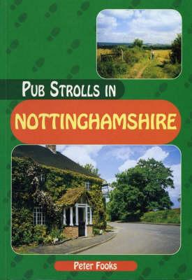 Pub Strolls in Nottinghamshire - Pub Strolls S. (Paperback)