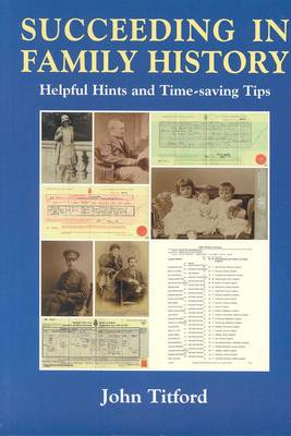 Succeeding in Family History: Helpful Hints and Timesaving Tips - Genealogy S. (Paperback)